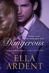 Dangerous, a romance by Ella Ardent