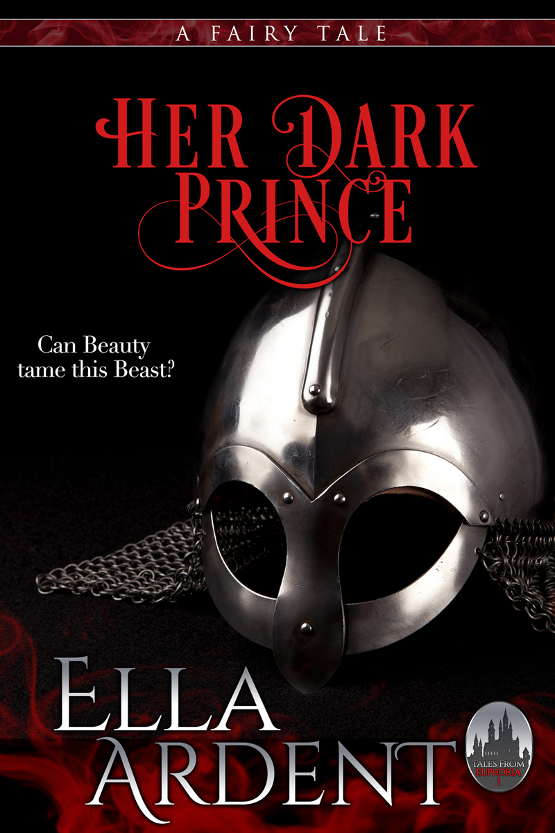 Her Dark Prince, book one of the Tales from Euphoria of fairy tale retellings by Ella Ardent