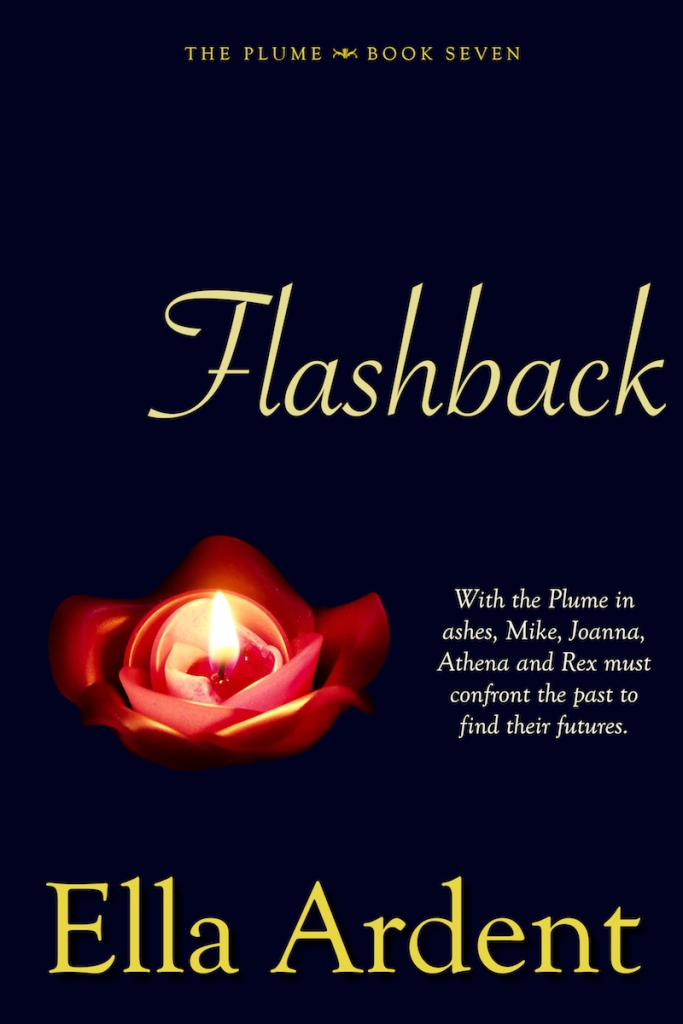 Flashback, book seven of The Plume, a serialized contemporary romance by Ella Ardent