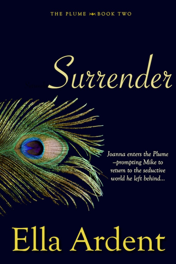 Surrender, book two of The Plume, a serialized contemporary romance by Ella Ardent