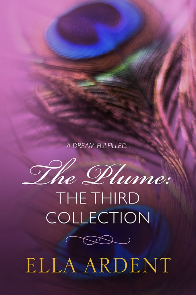The Plume, The Third Collection by Ella Ardent