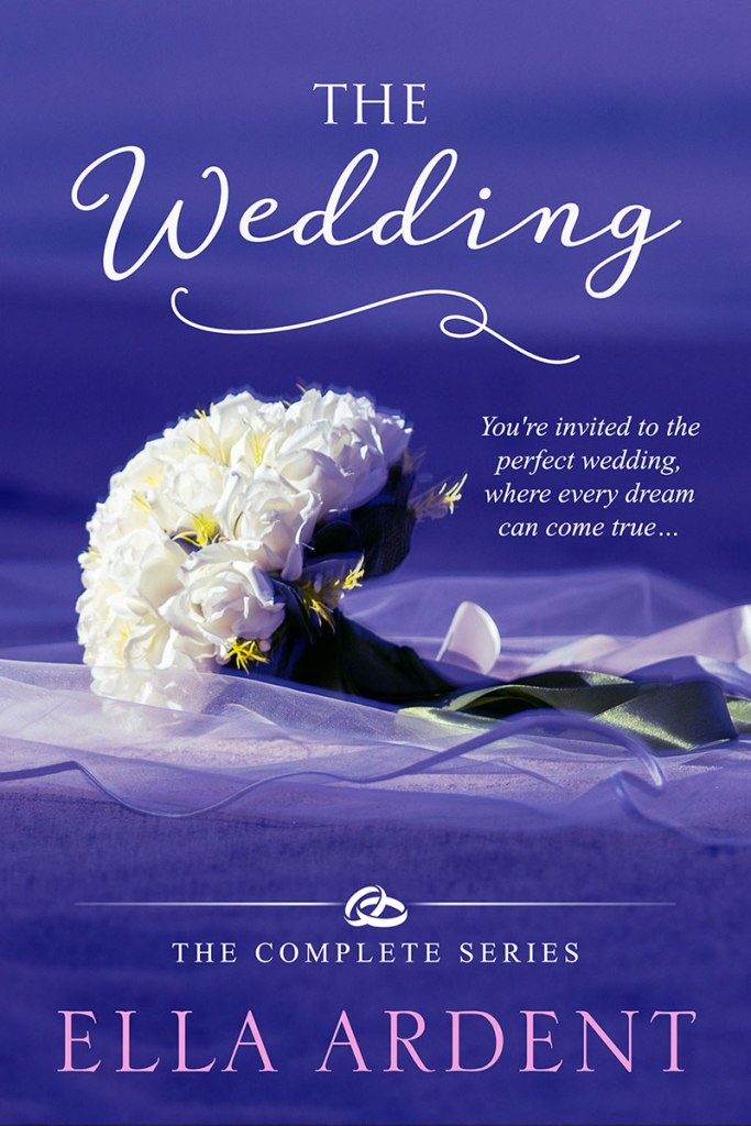 The Wedding, the complete series, by Ella Ardent